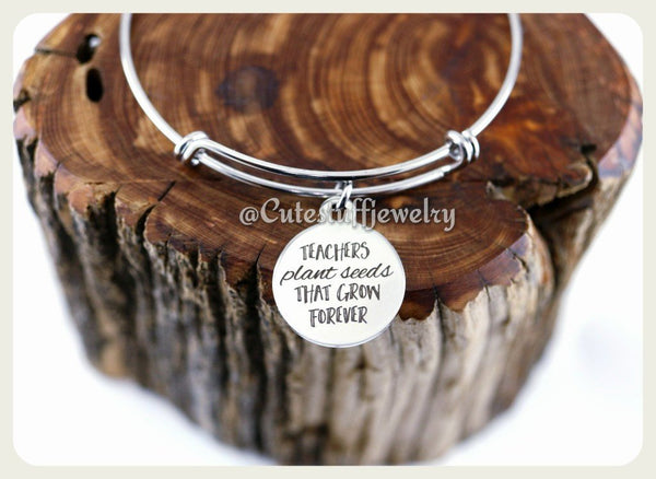 Teachers Plant Seeds that grow forever Bracelet, Teacher Bangle, Favorite Teacher Bracelet, Handmade Teachers Appreciation Jewelry, Teacher