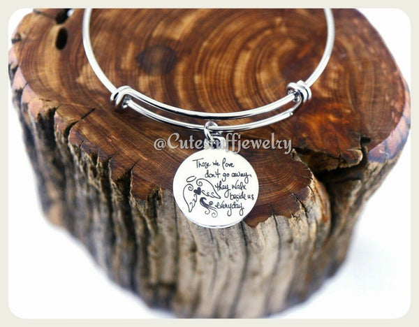 Those we love don't go away they walk beside us everyday Bangle, Handmade Memorial Jewelry, memorial bracelet, family loss, Grief bracelet