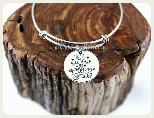 Love is wet noses and wagging tails Bangle, Handmade Dog Jewelry, Dog Bracelet, Rescue Dog, Dog Lover Gift, Dog person, Dog Mom, Dog Mama