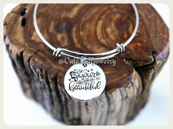 Be your own kind of Beautiful Bracelet, Beautiful Bangle, Handmade Inspirational Jewelry, Love Yourself Bangle, Inspirational Gift, Beauty