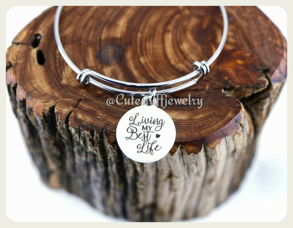 Living my best life Bracelet, Love Life Bangle, Handmade Inspirational Jewelry, Inspirational Bangle