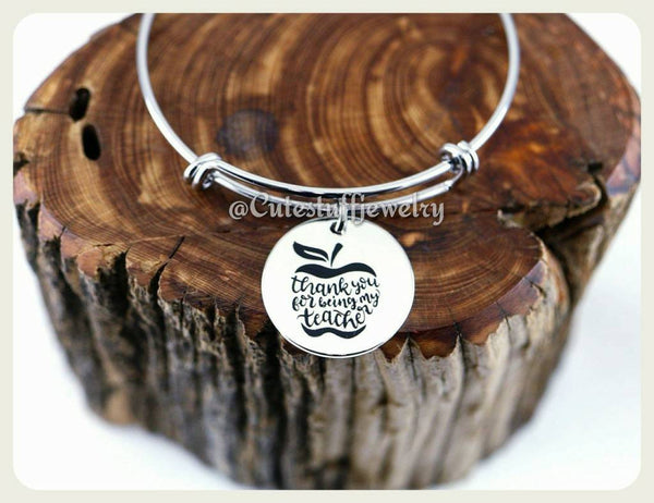 Thank you for being my Teacher Bracelet, Teach Bangle, Favorite Teacher Bangle, Handmade Teachers Appreciation Jewelry