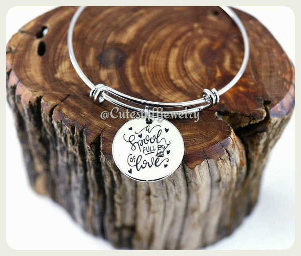 Spool full of love Bracelet, A Spool full of Love Bangle, Seamstress Jewelry, Handmade Sewing Jewelry, Costumer Bracelet, Quilter Bracelet