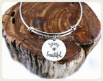 Stay Beautiful Bracelet, Beautiful Bangle, Handmade Inspirational Jewelry, Love Yourself Bangle