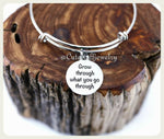 Grow through what you go through Bracelet, Grow Bangle, Handmade Inspirational Jewelry, Strong Jewelry