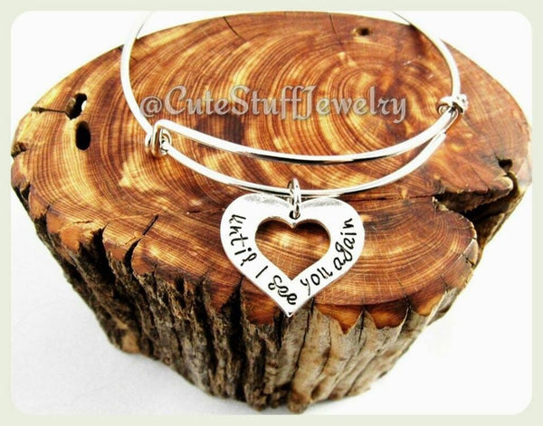 Until I See You Again Bracelet, Until I see You Again Bangle, Heart Bracelet, Adjustable Bangle Bracelet, Handmade Jewelry
