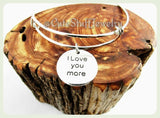 I Love You More Bracelet, I Love You More Bangle, Handmade Love Jewelry, Antique Silver Love Bracelet, Love Bangle Gift