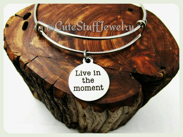 Live in the Moment Bracelet,  Live in the Moment Bangle