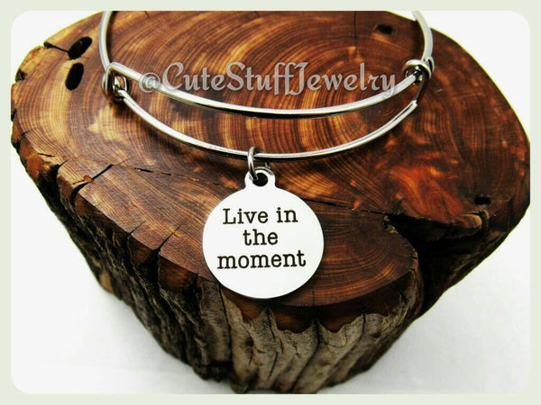 Live in the Moment Bracelet,  Live in the Moment Bangle, Live Bracelet, Handmade Inspirational Jewelry, Boho Trendy Gift, Live for now