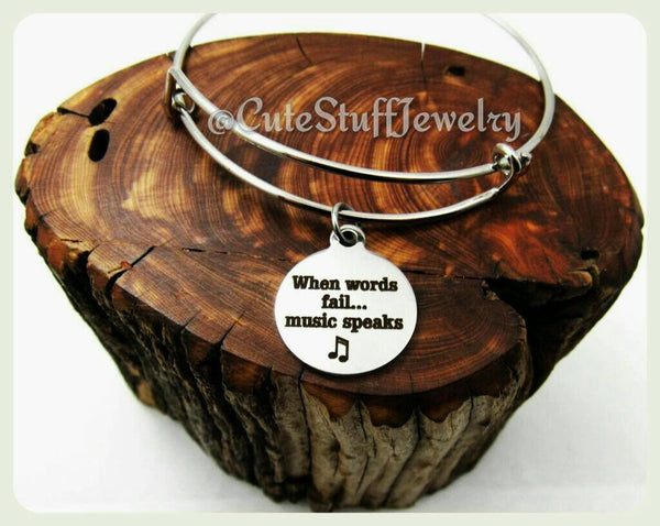 When Words Fail Music Speaks Bracelet, Music Speaks Bangle, Musician Bracelet, Musical Jewelry, Handmade Music Bracelet, Singer Bracelet
