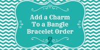 Additional Charm for a Bangle Bracelet  Order