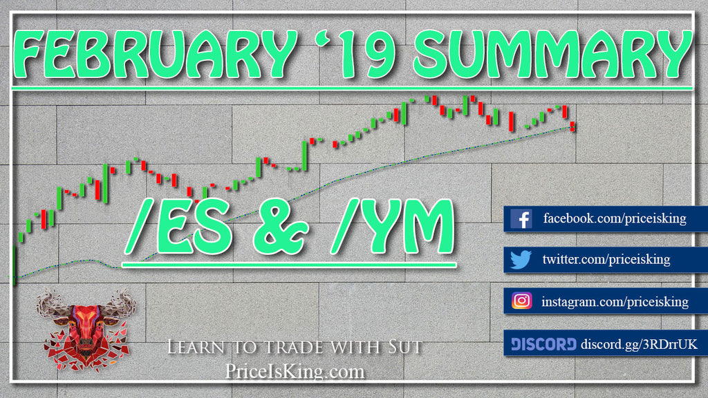 A look at February 2019 - Trading Dow Emini Futures - S&P Emini Futures - Summarized