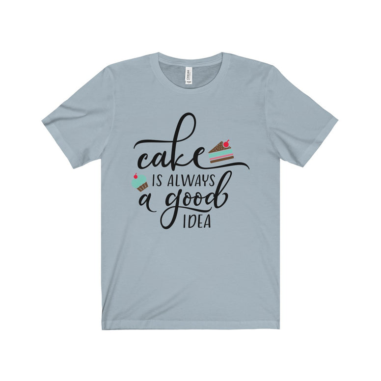 Cake is Always a Good Idea T-Shirt - Rising Star Leggings