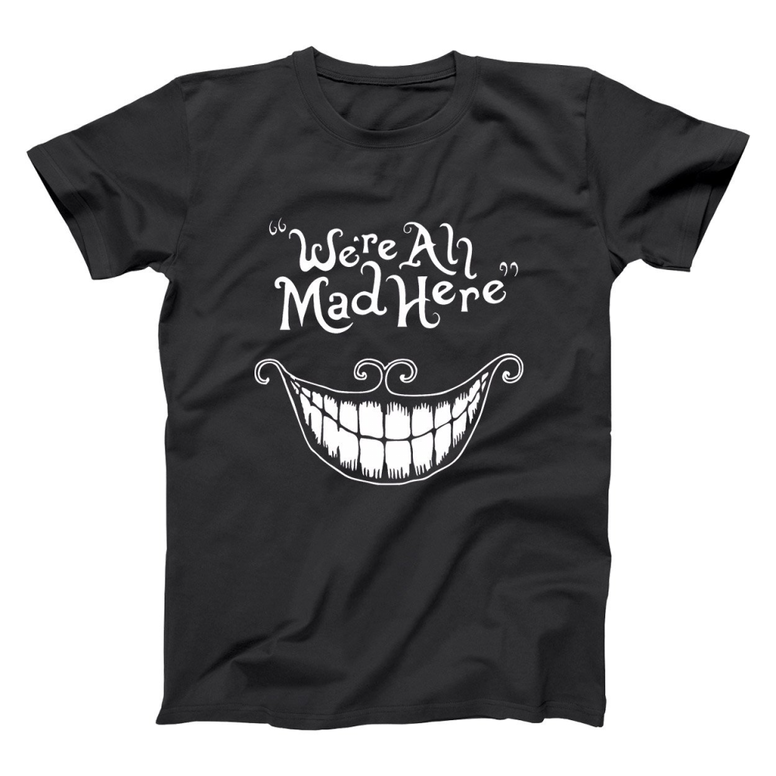 We're All Mad Here T-Shirt - Rising Star Leggings