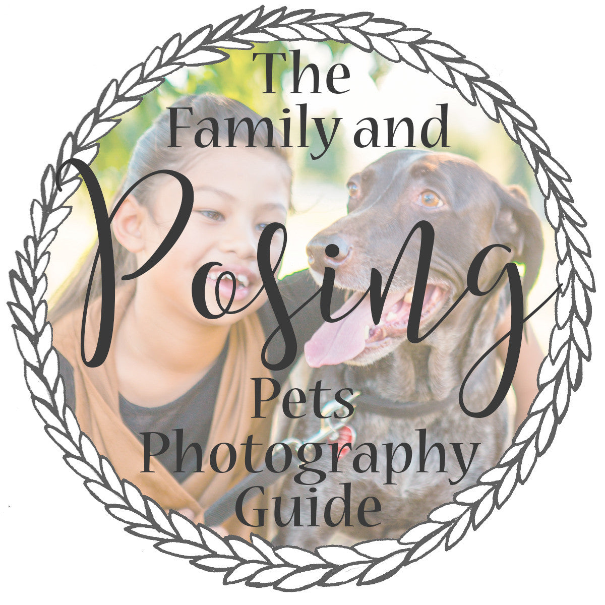 The Family with Pets Photography Posing Guide