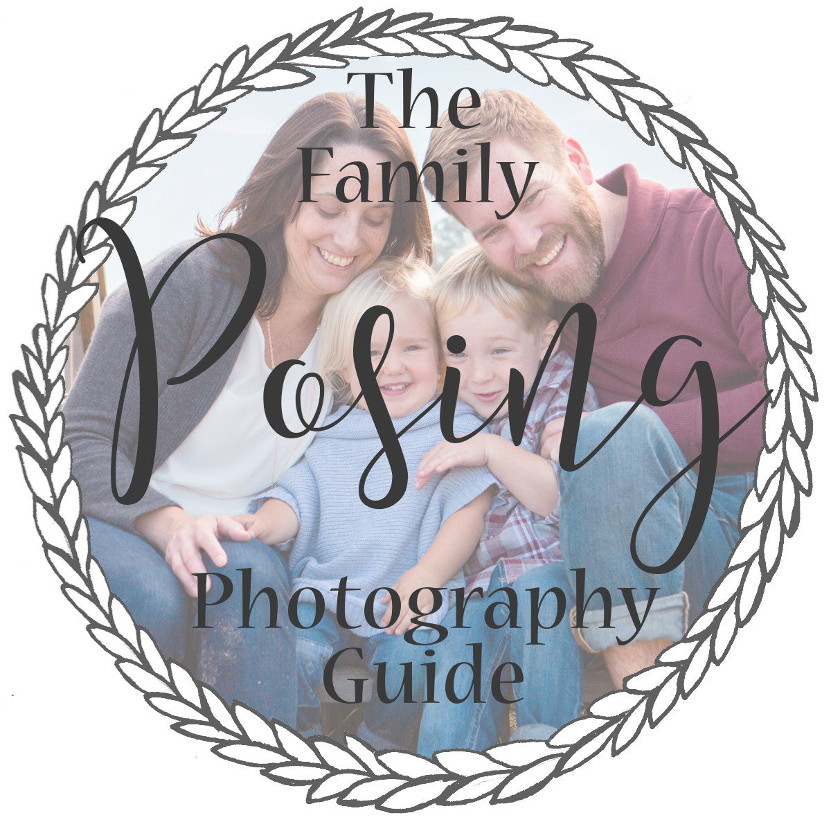 The Family Photography Posing Guide