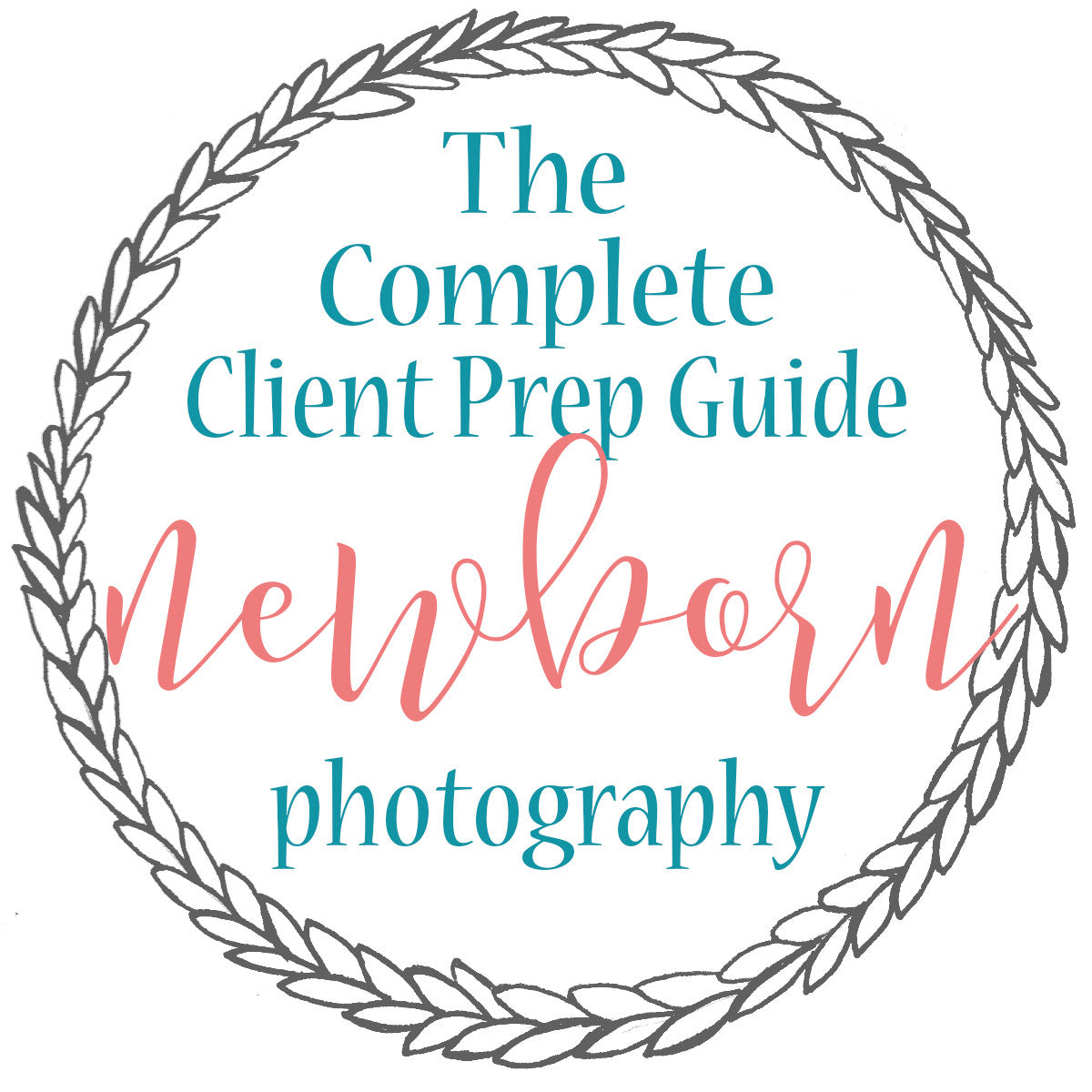The Complete Client Prep Guide for Newborns