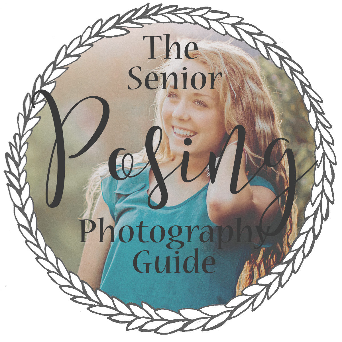 The Senior Portrait Photography Posing Guide