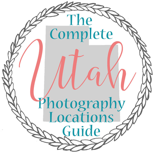 The Complete Photography Locations Guide UTAH
