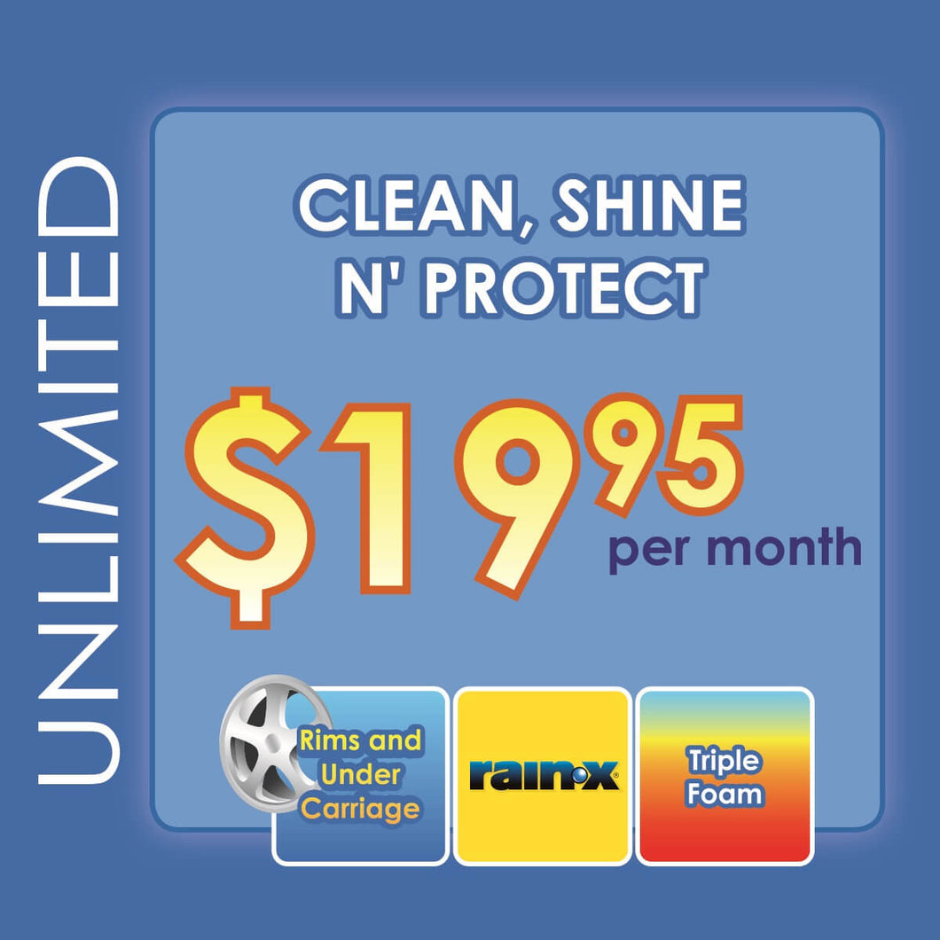 Unlimited  Clean,Shine N' Protect $19.95 Carwashes  per month