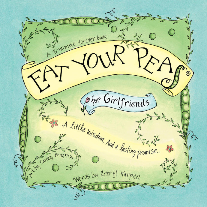 Eat Your Peas for Girlfriends