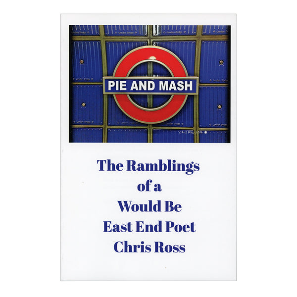 Pie and Mash 1 - The Ramblings of a Would Be East End Poet