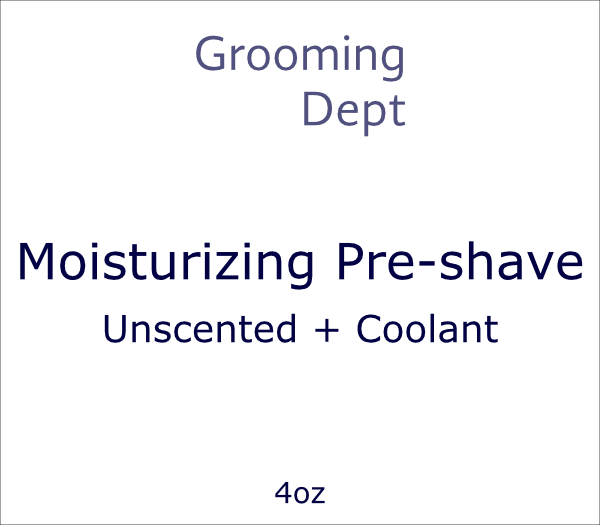 Grooming Dept Moisturizing Pre-shave - Unscented + Synthetic Cooling Agents