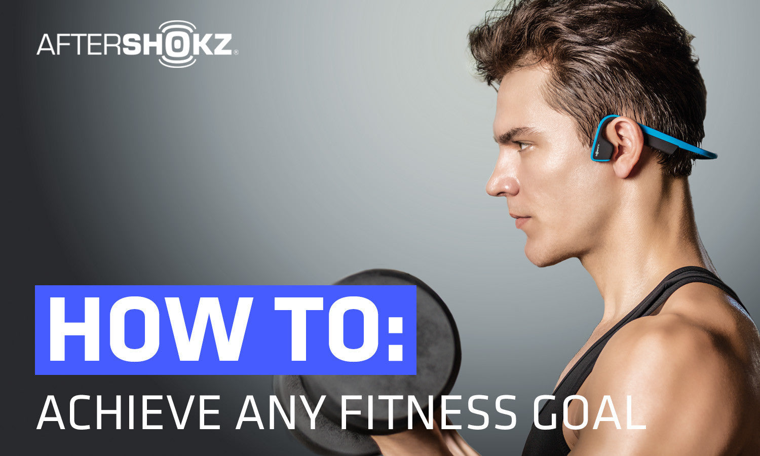 How To: Achieve Any Fitness Goal