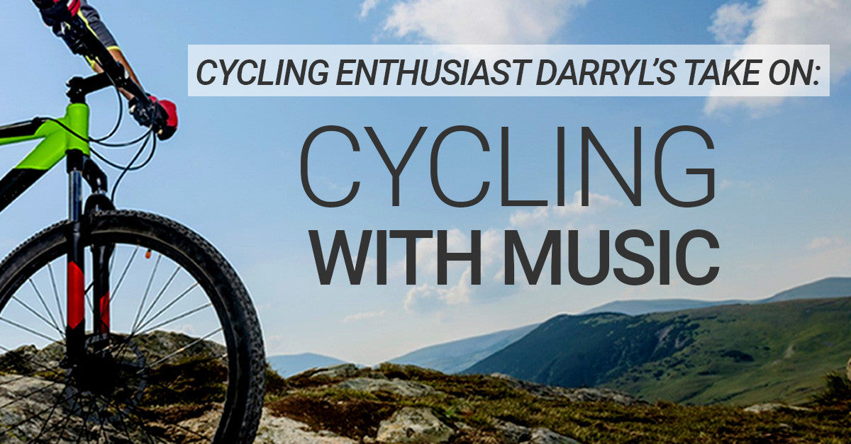 Cycling Enthusiast Darryl's Take On Cycling with Music