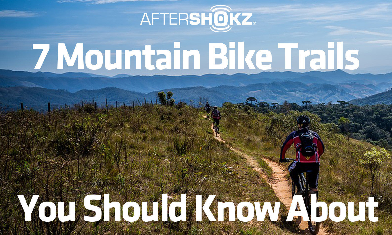 7 Mountain Bike Trails You Should Know About
