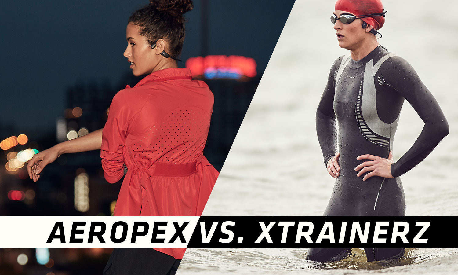 Aeropex vs. Xtrainerz