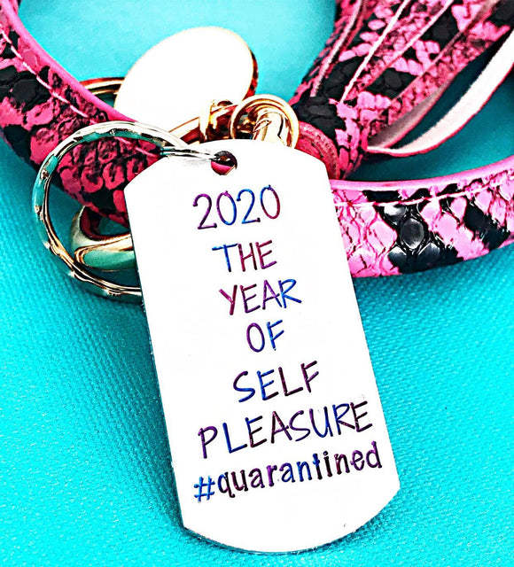 #Quarantined The Year of Self Pleasure Keychain