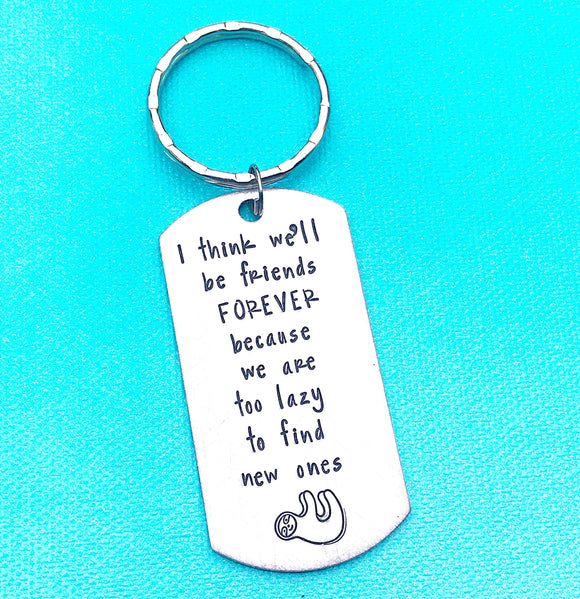 Best Friends Lazy Sloth Funny Hand Stamped Gift Keychain - Lasting Impressions CT