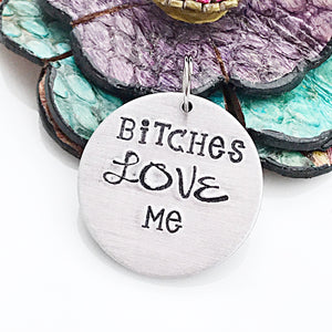 MATURE: Funny Hand Stamped Custom Dog ID Tag, Bitches Love Me, Dog ID Tag, Dog Tag, Custom Dog Tag, Personalized Pet Tag