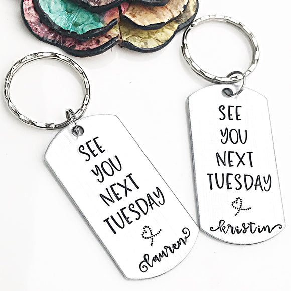 CUNT See You Next Tuesday Hand Stamped Personalized Keychains for Work Bestie Coworker - Lasting Impressions CT