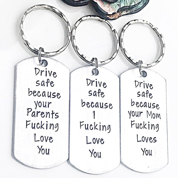 New Driver Gift, Sweet 16 Keychain, New Driver Keychain, Teen Keychain, Funny Gifts, Drive Safe Because I Fucking Love You - Lasting Impressions CT