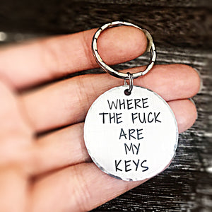 Where the Fuck are my Keys Hand Stamped Keychain, Driver Gift, Funny Gifts, Mature Gifts - Lasting Impressions CT
