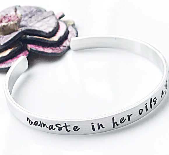 Mamaste In Her Oils All Day, Handstamped Personalized Cuff Bracelet, Silver Cuff, Personalized Cuff