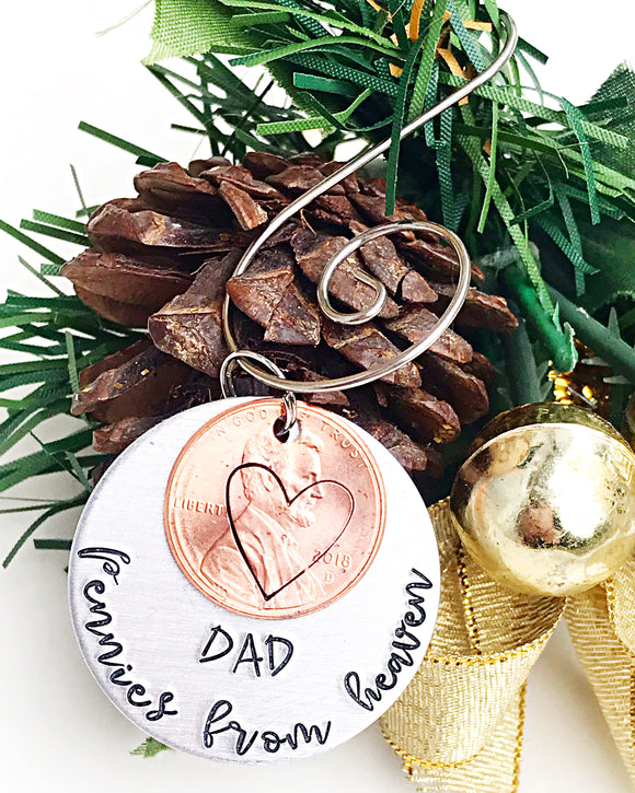 Pennies From Heaven Hand Stamped Christmas Ornament -Memorial Gift-Loss of Father or Mother or Loved One