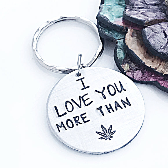 Mature: Hand Stamped Funny Keychain for Valentine's Day, Weed Keychain, I Love You More, Funny Gifts for Husband and Wife