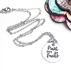 Fresh Out Of Fucks Funny Hand stamped Necklace - Lasting Impressions CT