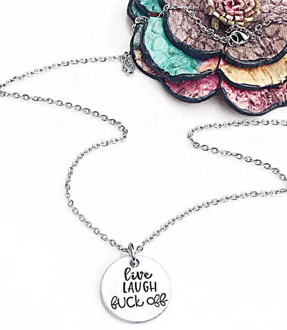 Live Laugh and Fuck Off Handstamped Necklace - Lasting Impressions CT