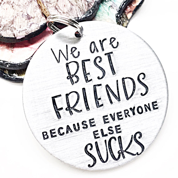 We Are Best Friends Because Everyone Else Sucks Hand Stamped Personalized Pet Tag for Dogs - Lasting Impressions CT