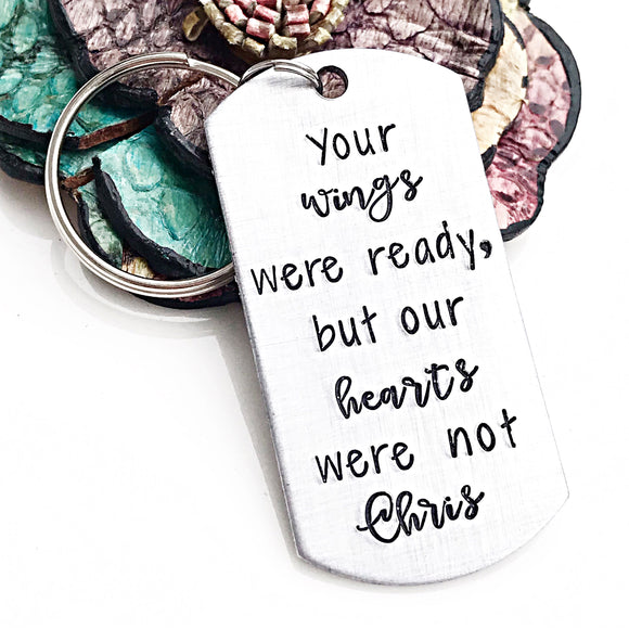 Memorial Keychain - Loss of Friend, Coworker, Mom, Dad - Your wings were ready My heart was not