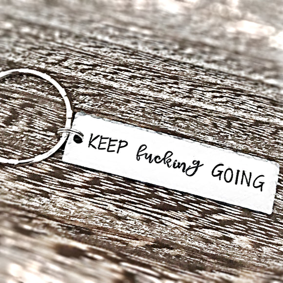 Keep Fucking Going Handstamped Motivational Fun Keychain Gifts
