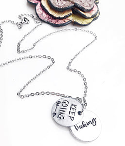 Keep Fucking Going Necklace - Keep Fucking Going Jewelry - Secret Message Necklace - Lasting Impressions CT
