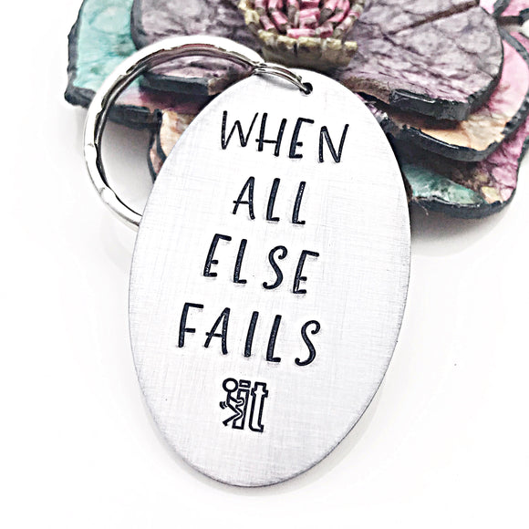When All Else Fails, Fuck It, Funny Keychain, Mature Keychain - Lasting Impressions CT