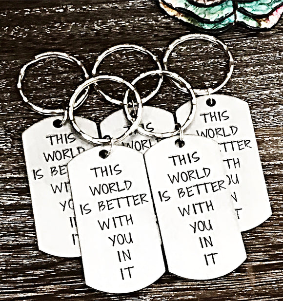 This World Is Better With You In It Keychain For Pre-Teens And Teenagers - Lasting Impressions CT