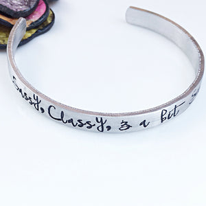 Sassy Classy and a little Smart Assy Hand Stamped Fun Cuff Bracelet