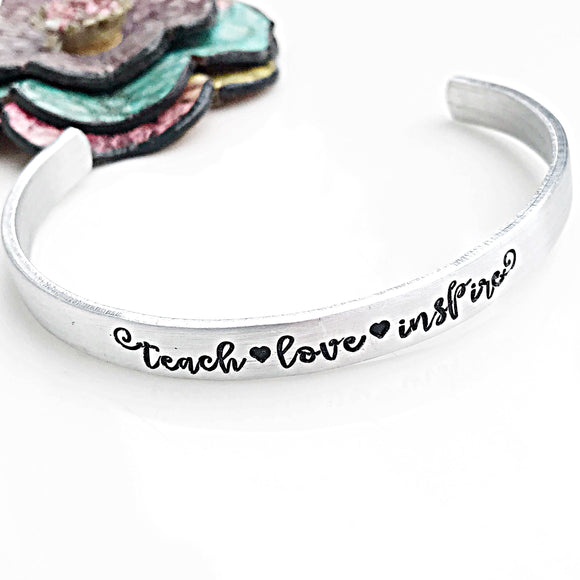Teacher Cuff Bracelet, Teach Love Inspire, Teacher Gifts, End of School - Lasting Impressions CT